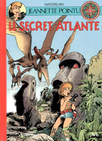 Jeannette Pointu # 6 - Le secret Atlante