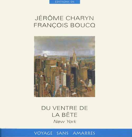 Du ventre de la bête - New York