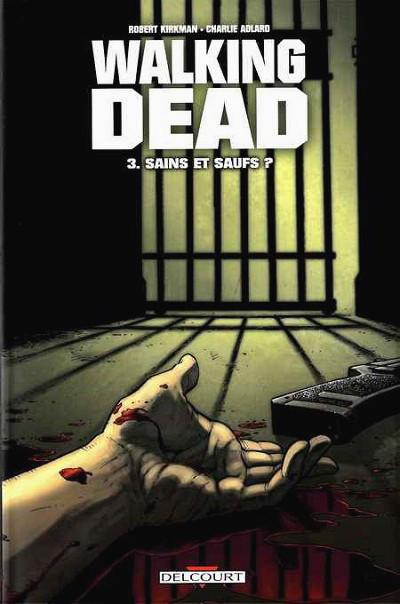 Walking dead # 3 - Sains et saufs?