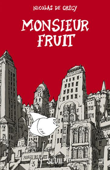 Monsieur Fruit # 1 - Monsieur Fruit